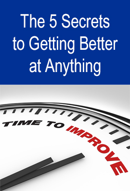 5 Secrets to Getting Better at Anything